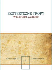2013_ptaszekR-sobierajD_ezoteryczne-tropy
