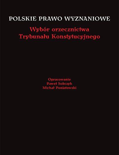 Polskie prawo wynaniowe_Wybor orzecznictwa TK